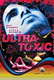Ultra-Toxic Poster