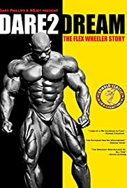 Dare2Dream: The Flex Wheeler Story Poster