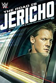 The Road Is Jericho: Epic Stories & Rare Matches from Y2J Poster