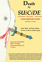 Death by Suicide (A Documentary Story)