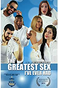 The Greatest Sex I've Ever Had (2014)