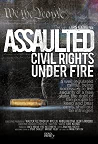 Primary photo for Assaulted: Civil Rights Under Fire
