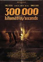 300 000 Kilomètres/Seconde