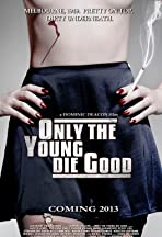Only the Young Die Good