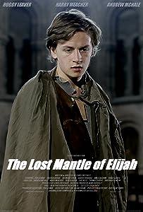 Best free movie downloading The Lost Mantle of Elijah [720x594]
