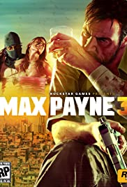Max Payne 3 Video Game 2012 Imdb
