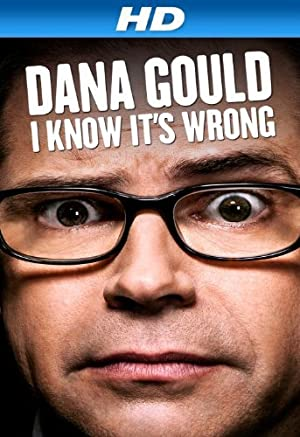 Where to stream Dana Gould: I Know It's Wrong