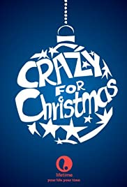 Crazy For Christmas.Crazy For Christmas Tv Movie 2005 Imdb