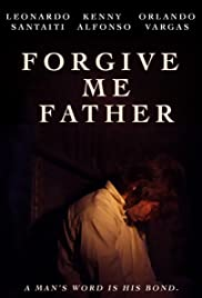 Forgive Me Father Poster