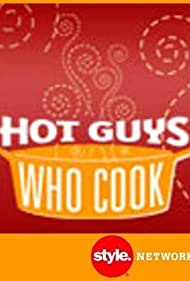 Hot Guys Who Cook (2007)