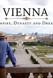 Vienna: Empire, Dynasty and Dream Poster