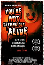 You're Not Getting Out Alive Poster