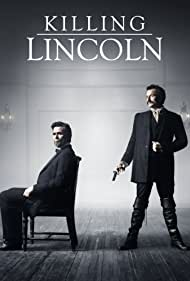 Killing Lincoln (2013) Poster - Movie Forum, Cast, Reviews