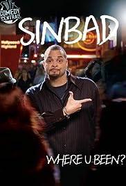 Sinbad: Where U Been?(2010) Poster - TV Show Forum, Cast, Reviews