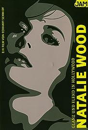 Glanz und Elend in Hollywood: Natalie Wood Poster