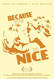 Because You're Too Nice Poster