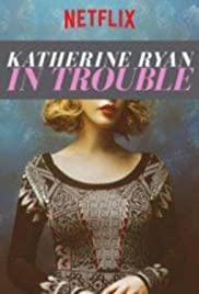 Katherine Ryan: In Trouble Poster