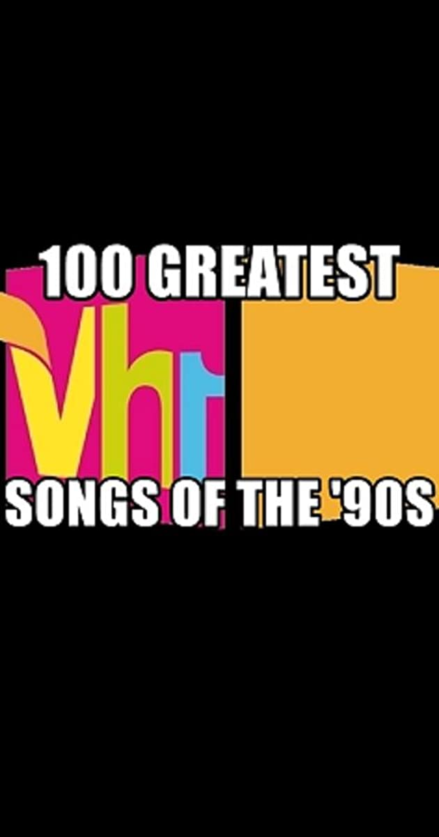 100 Greatest Songs of the 90s (TV Mini-Series 2007– ) - IMDb