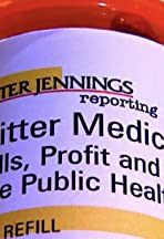 Peter Jennings Reporting: Bitter Medicine: Pills, Profit and the Public Health