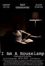 I Am a Houselamp