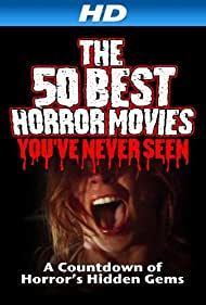 S.S. Moviemaker, Bestmoviesevernews.Com, Bella The Movie Dog, Starfire Movies, Colourmovie, Action Movie Freak, and New World Movies in The 50 Best Horror Movies You've Never Seen (2014)