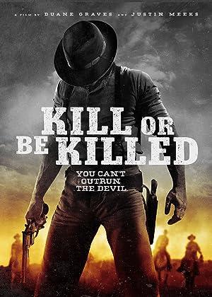 Where to stream Kill or Be Killed