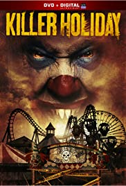 Killer Holiday (2013) Poster - Movie Forum, Cast, Reviews