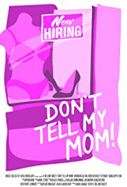 Don't Tell My Mom Poster