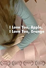 I Love You, Apple, I Love You, Orange (2013)
