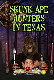Skunk-Ape Hunters in Texas (2011)