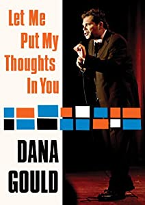 Downloading the latest movies Dana Gould: Let Me Put My Thoughts in You. [Bluray]