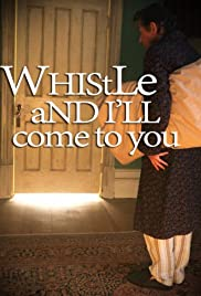 Whistle and I'll Come to You (2010) Poster - Movie Forum, Cast, Reviews