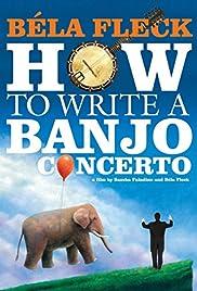 Béla Fleck: How To Write A Banjo Concerto Poster