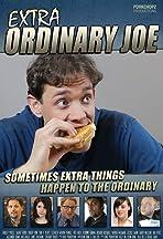Extra Ordinary Joe
