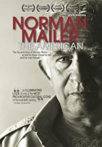 Norman Mailer: The American by none