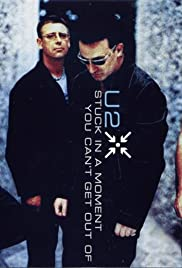 U2: Stuck in a Moment You Can't Get Out Of, Version 1 Poster