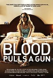 Blood Pulls a Gun Poster