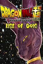 Dragon Ball Super - Rise of Gods