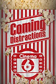 Coming Distractions (2017)