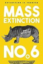 Mass Extinction No. 6
