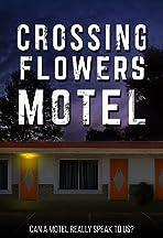 Crossing Flowers Motel