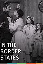 In the Border States (1910) Poster - Movie Forum, Cast, Reviews