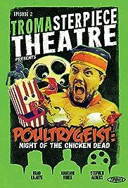 Tromasterpiece Theatre: Poultrygeist Poster