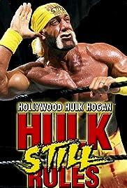 Hollywood Hulk Hogan: Hulk Still Rules(2002) Poster - Movie Forum, Cast, Reviews