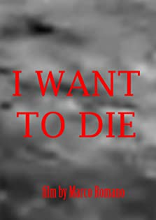 I want to die (2016)
