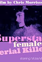 Superstar Female Serial Killer