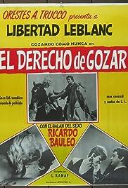 El Derecho De Gozar Poster