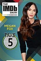 S2.E90 - Take Five With Megan Fox