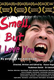 Smell, But I Love You Poster
