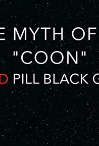 Primary photo for The Myth of the 'Coon'